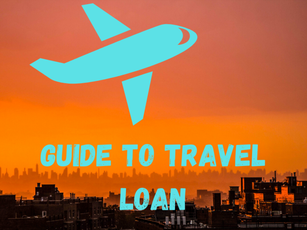 Guide to Travel Loan