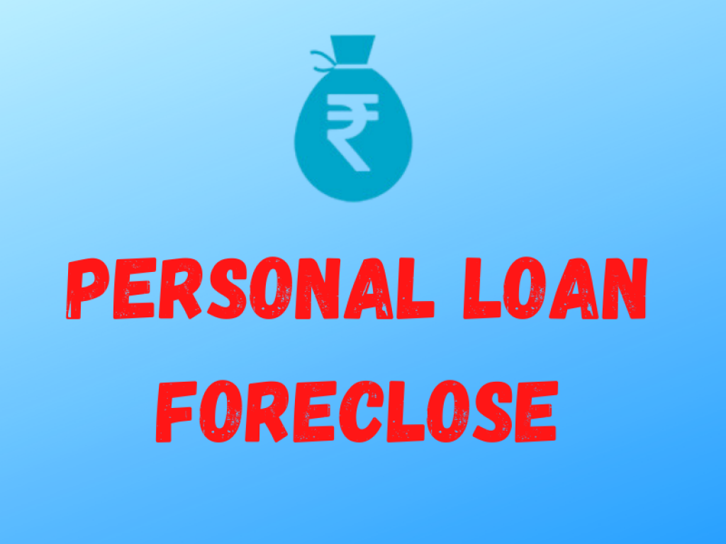 Personal Loan Foreclose